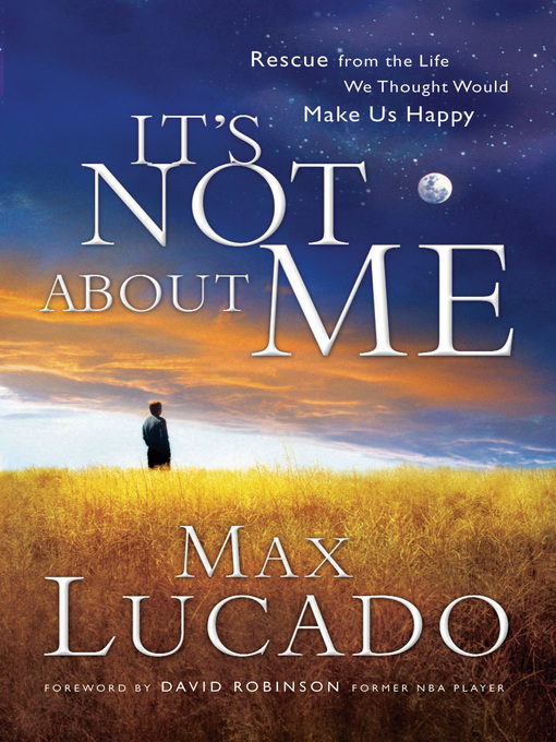 It&#39;s Not About Me (eBook): Rescue From the Life We Thought Would Make Us Happy